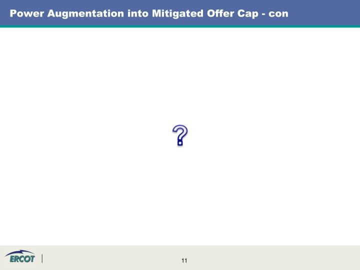 Power Augmentation into Mitigated Offer Cap - con
