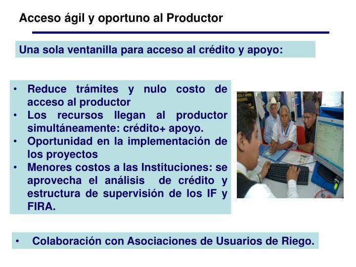Acceso ágil y oportuno al Productor