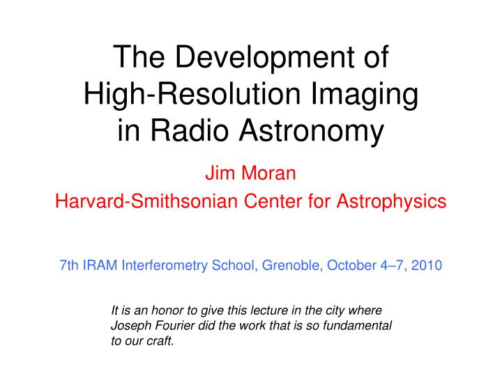 The development of high resolution imaging in radio astronomy