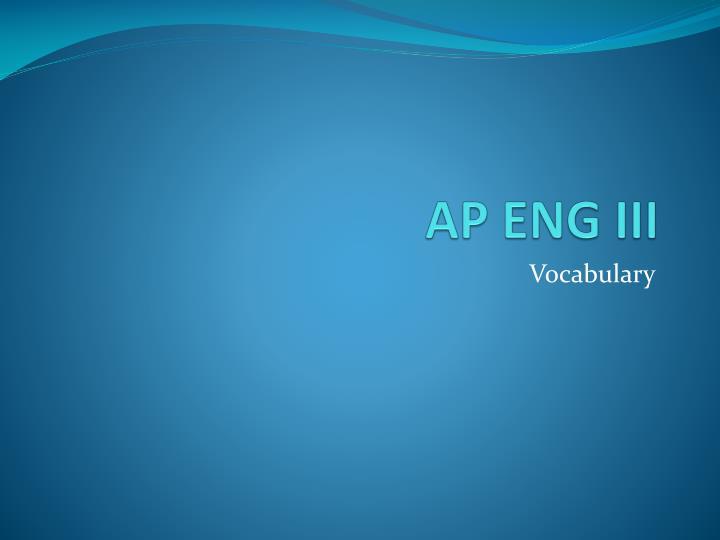 AP ENG III