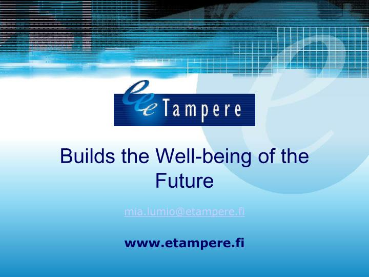 Builds the well being of the future