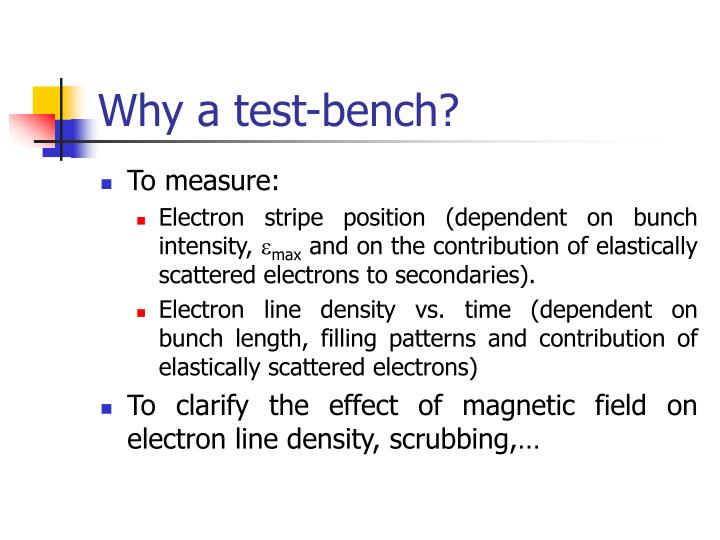 Why a test bench1