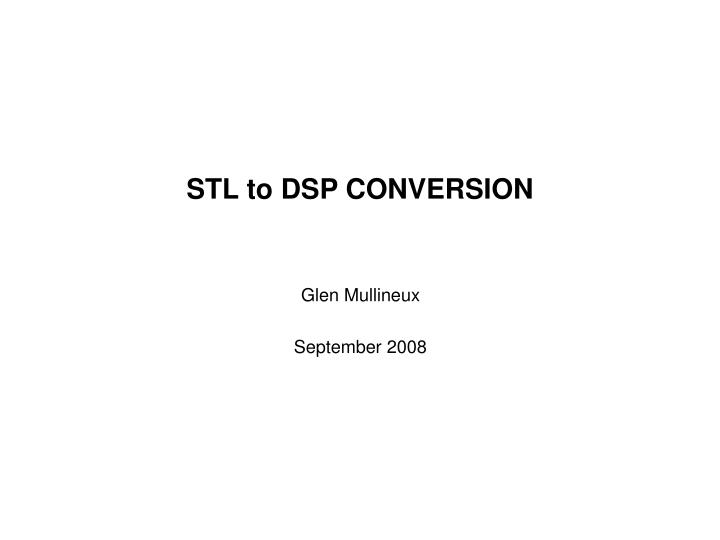 STL to DSP CONVERSION