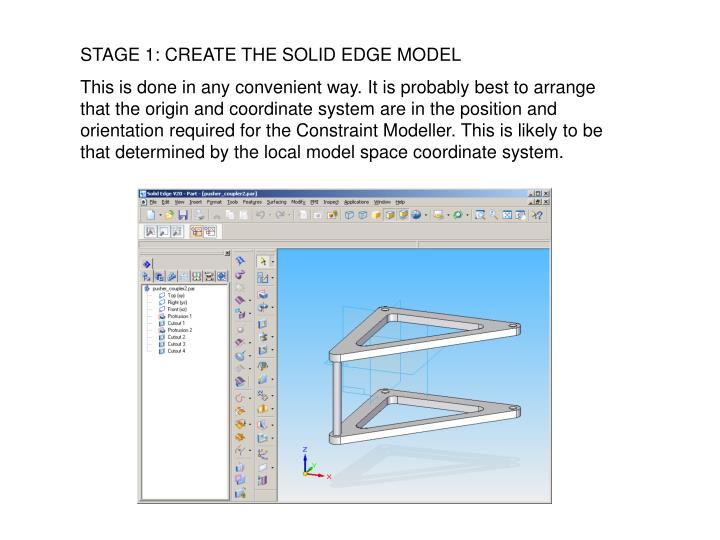 STAGE 1: CREATE THE SOLID EDGE MODEL