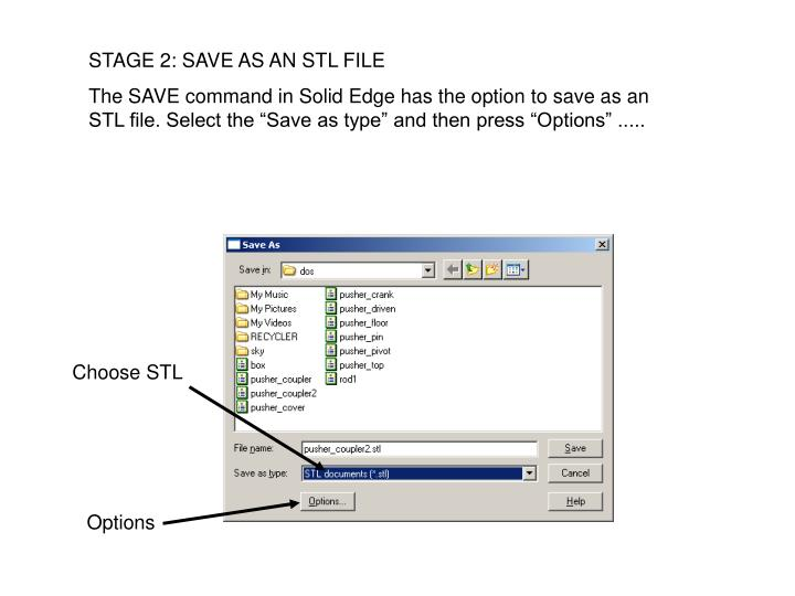 STAGE 2: SAVE AS AN STL FILE