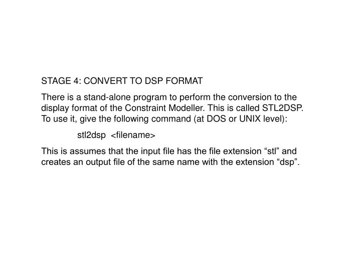 STAGE 4: CONVERT TO DSP FORMAT