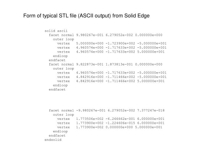 Form of typical STL file (ASCII output) from Solid Edge