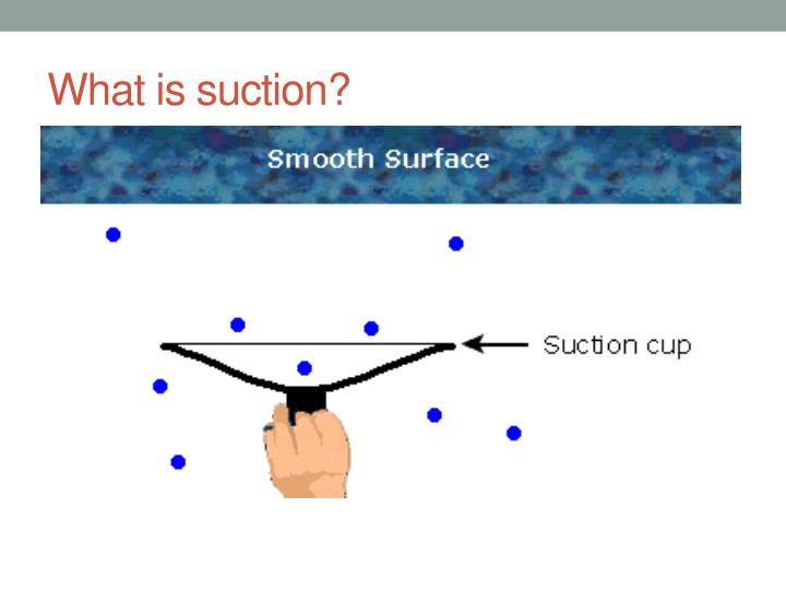 What is suction1