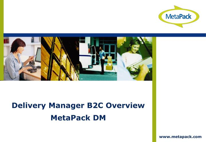Delivery Manager B2C Overview