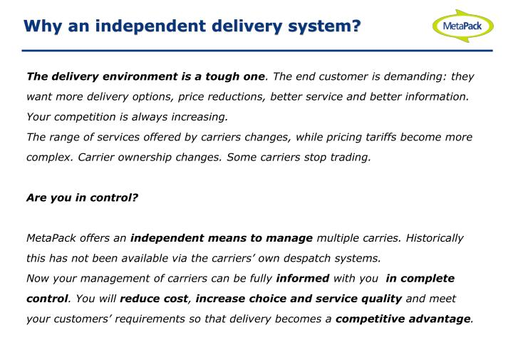 Why an independent delivery system?