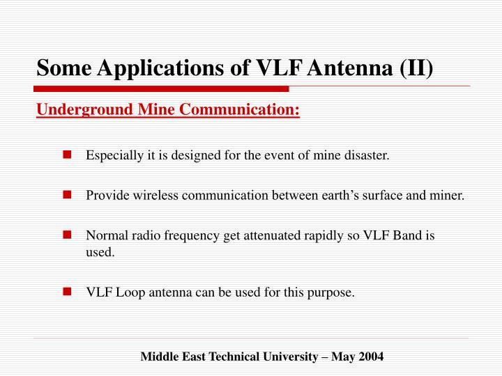Some Applications of VLF Antenna (II)