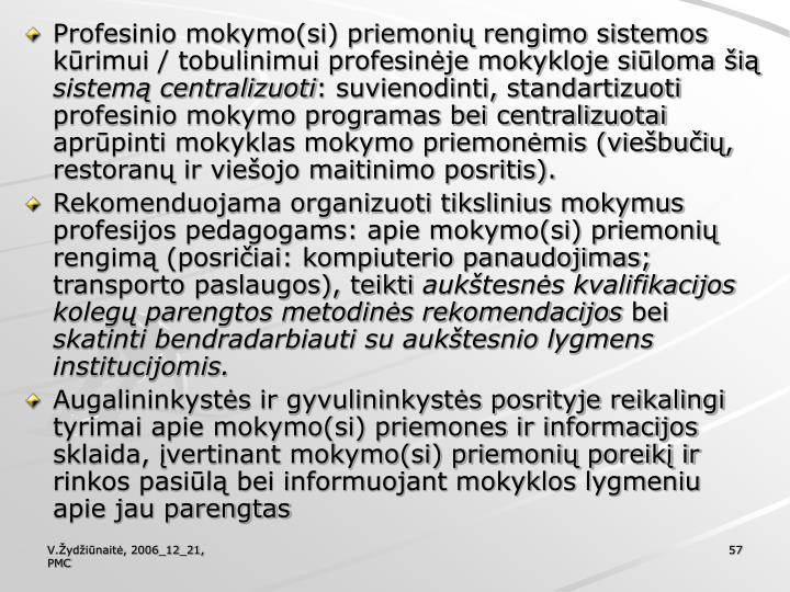 Profesinio mokymo(si) priemonių rengimo sistemos kūrimui / tobulinimui profesinėje mokykloje siūloma šią