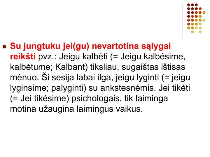 Su jungtuku jei(gu) nevartotina sąlygai reikšti