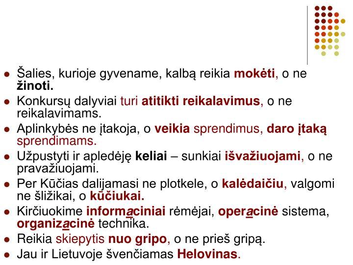 Šalies, kurioje gyvename, kalbą reikia