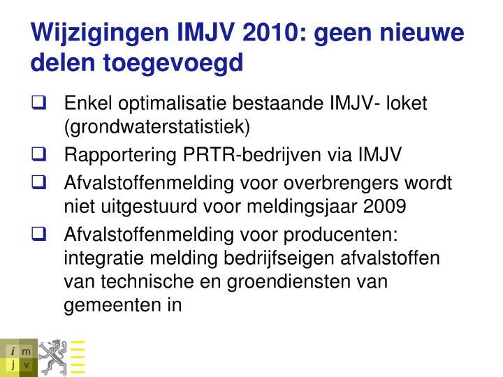 Wijzigingen IMJV 2010: geen nieuwe delen toegevoegd