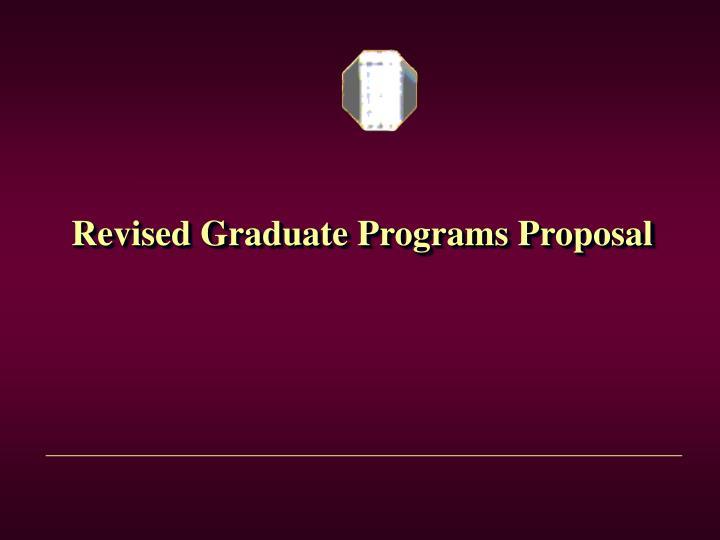 Revised Graduate Programs Proposal