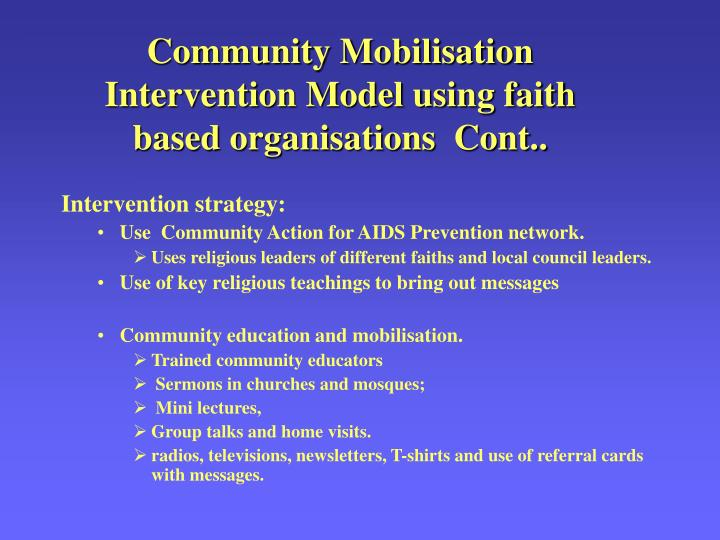 Community Mobilisation Intervention Model using faith based organisations  Cont..