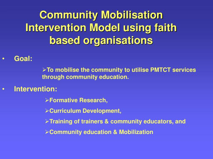 Community Mobilisation Intervention Model using faith based organisations