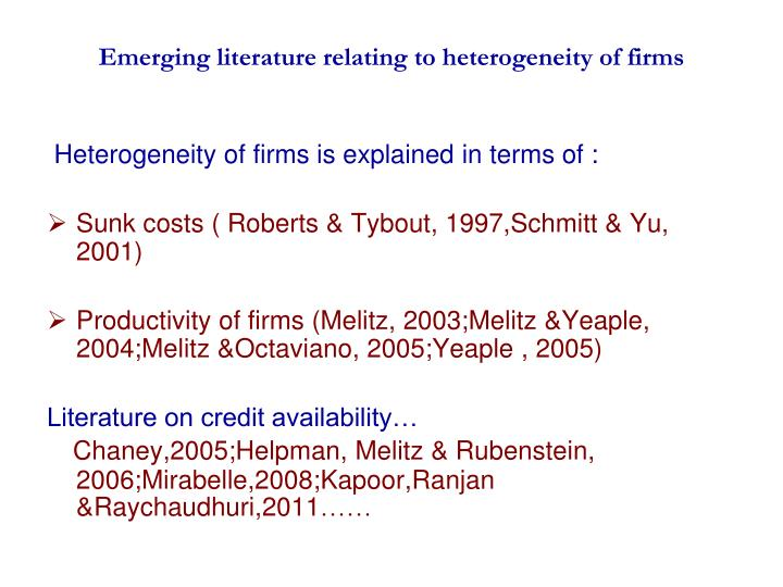 Emerging literature relating to heterogeneity of firms