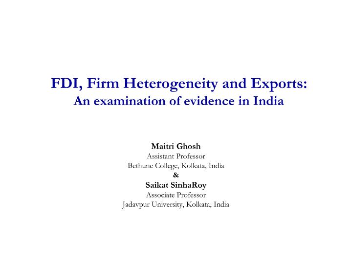 Fdi firm heterogeneity and exports an examination of evidence in india