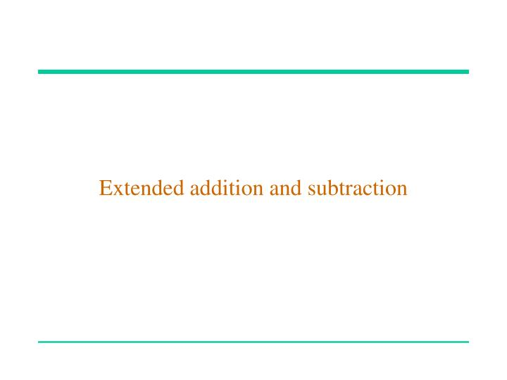 Extended addition and subtraction