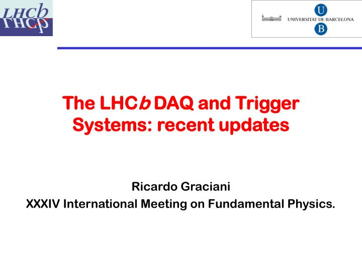 The lhc b daq and trigger systems recent updates