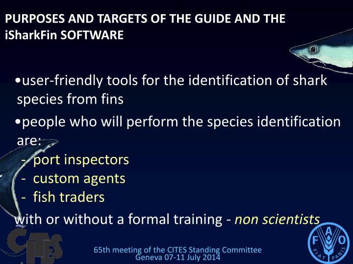 PURPOSES AND TARGETS OF THE GUIDE AND THE iSharkFin SOFTWARE