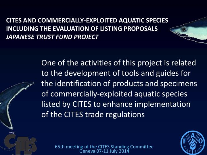 CITES AND COMMERCIALLY-EXPLOITED AQUATIC SPECIES INCLUDING THE EVALUATION OF LISTING PROPOSALS