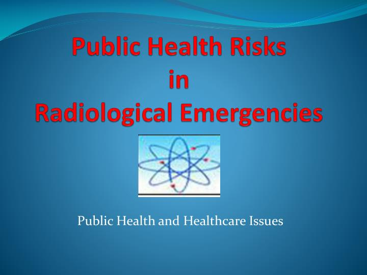 Public health risks in radiological emergencies