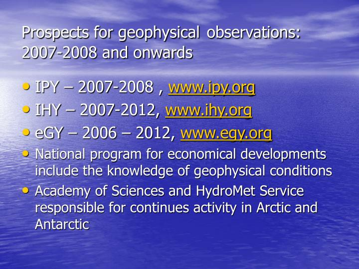 Prospects for geophysical