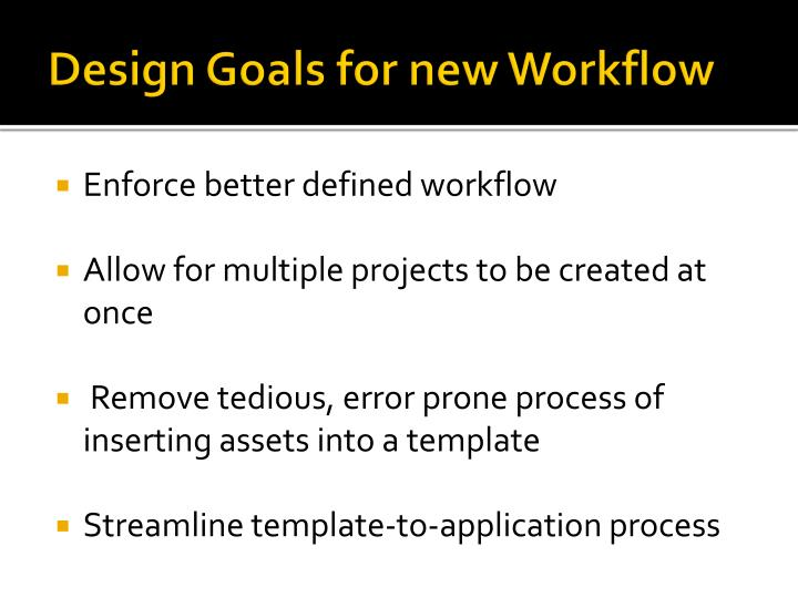 Design Goals for new Workflow