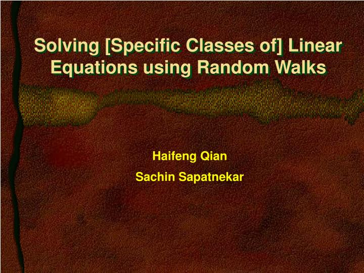 Solving specific classes of linear equations using random walks