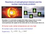 reactions of astrophysical interest and the nuclear many body problem