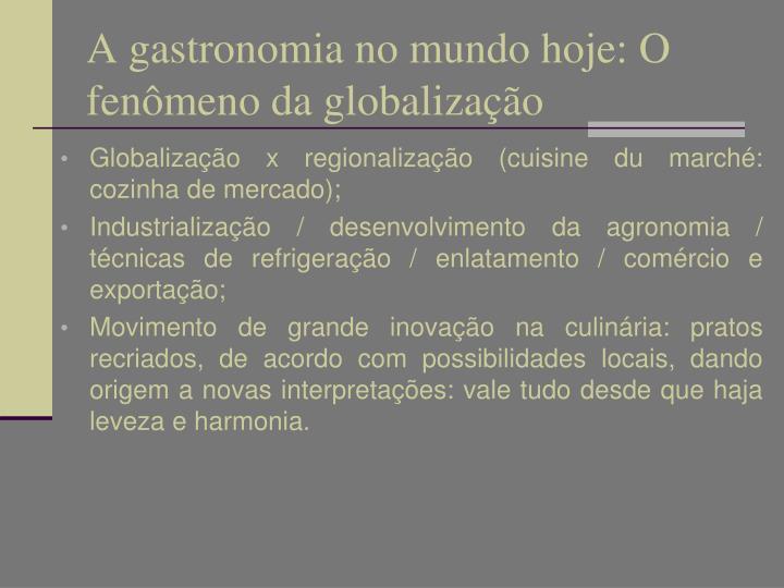 A gastronomia no mundo hoje: O fenômeno da globalização