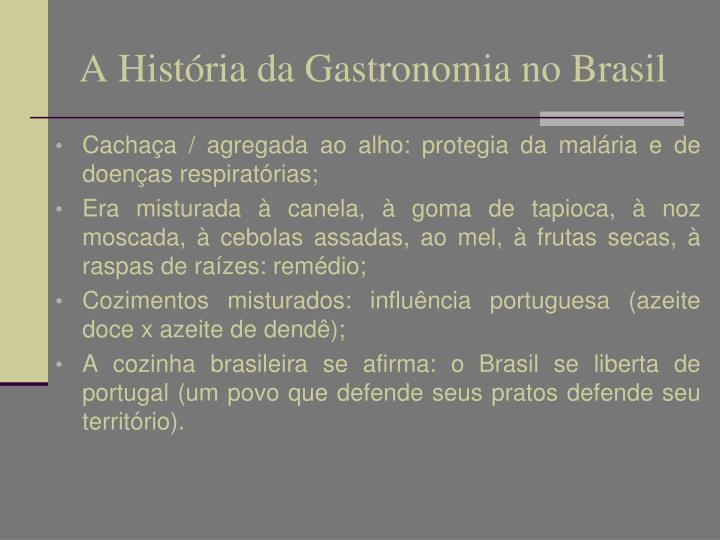 A História da Gastronomia no Brasil