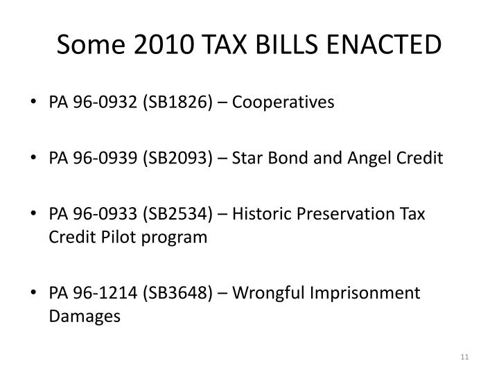 Some 2010 TAX BILLS ENACTED