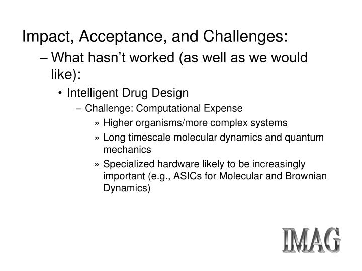 Impact, Acceptance, and Challenges: