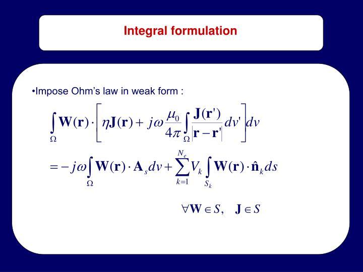 Integral formulation