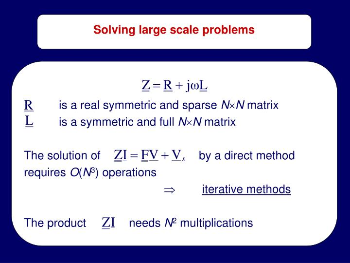 Solving large scale problems