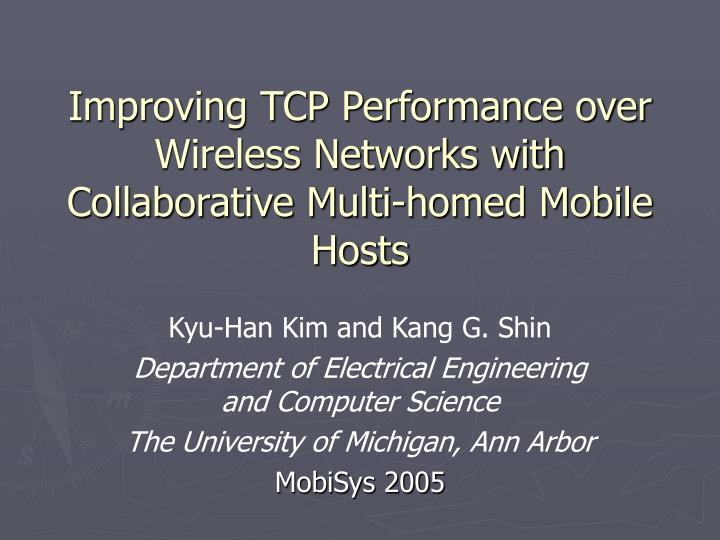 Improving tcp performance over wireless networks with collaborative multi homed mobile hosts