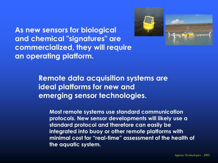 "As new sensors for biological and chemical ""signatures"" are commercialized, they will require an operating platform."