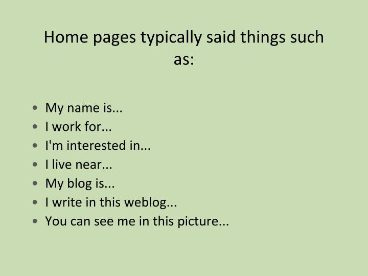Home pages typically said things such as: