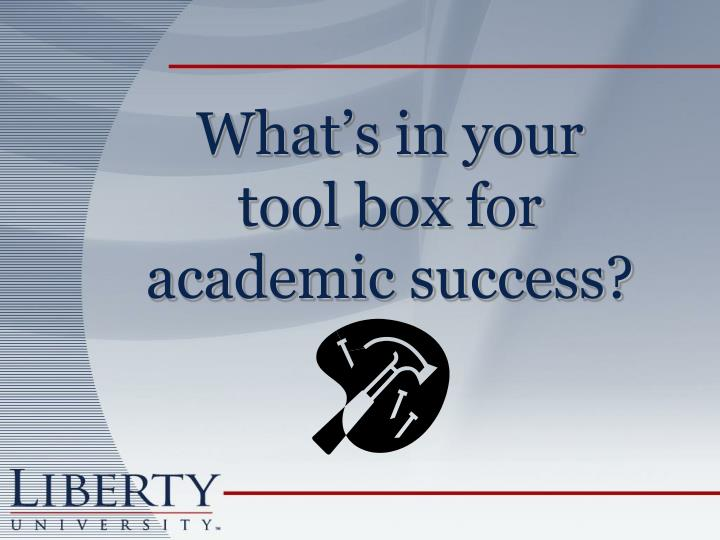 What s in your tool box for academic success