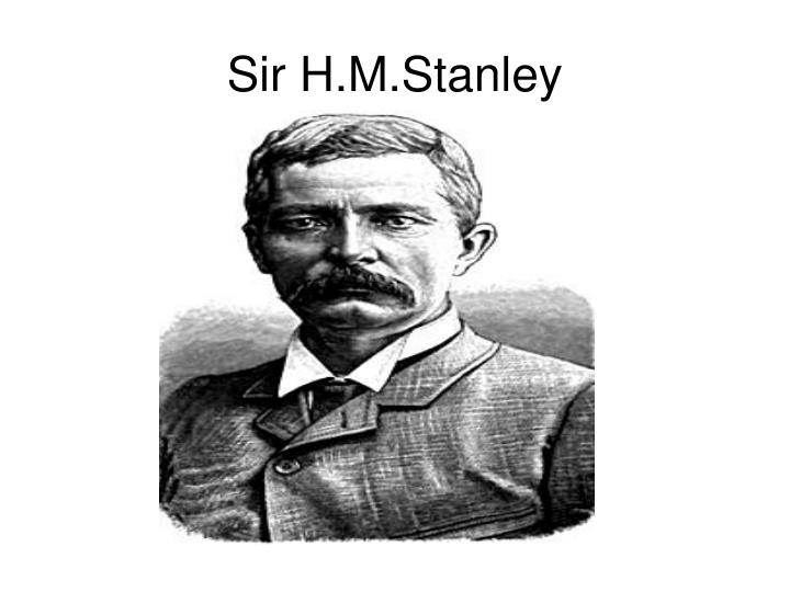 Sir H.M.Stanley
