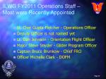 ilwg fy2011 operations staff most were recently appointed