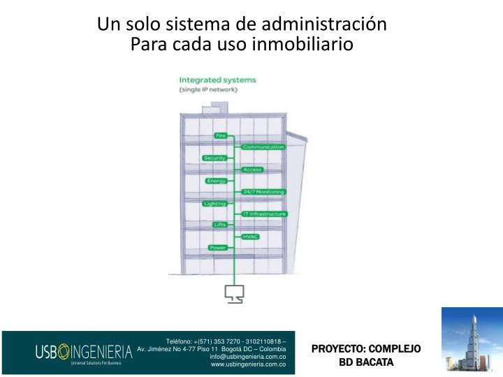 Un solo sistema de administración