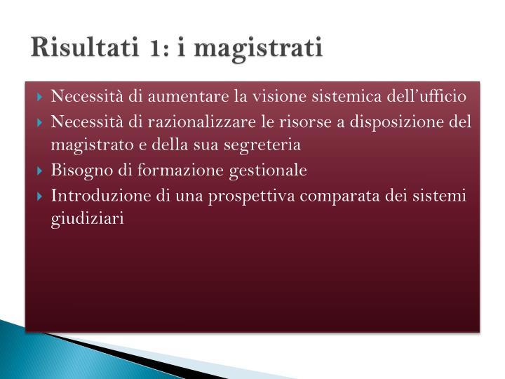 Risultati 1: i magistrati