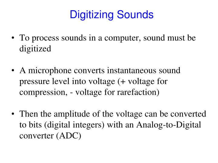 Digitizing Sounds
