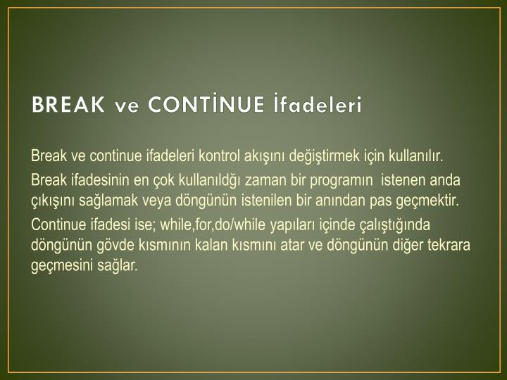 BREAK ve CONTİNUE İfadeleri