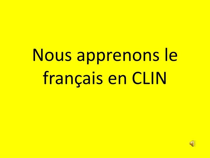 Nous apprenons le français en CLIN